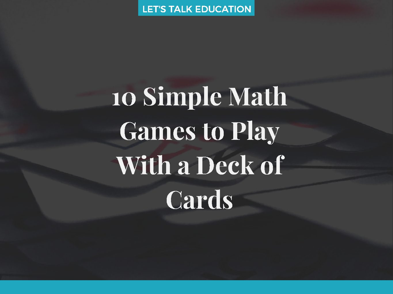 10 Simple Math Games to Play With a Deck of Cards