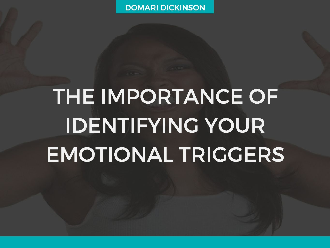 The Importance of Identifying Your Emotional Triggers